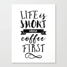 Coffee quote Canvas Print