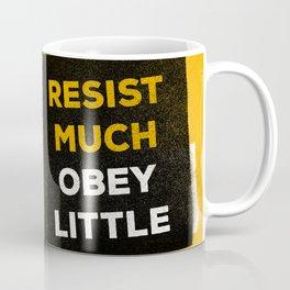 Resist much obey little Coffee Mug