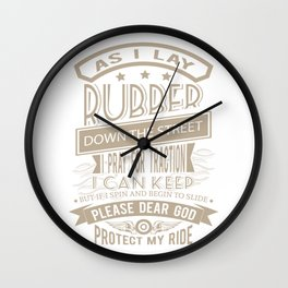 Protect my Ride I pray for Traction believer Wall Clock