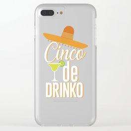 Cinco De Drinko Funny Cinco De Mayo T-Shirt Clear iPhone Case
