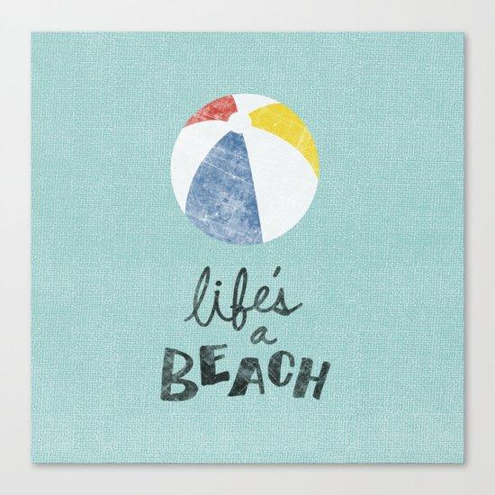 Life's a Beach. Canvas Print