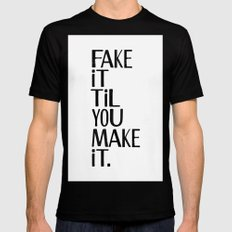 Fake it til you make it Black Mens Fitted Tee MEDIUM