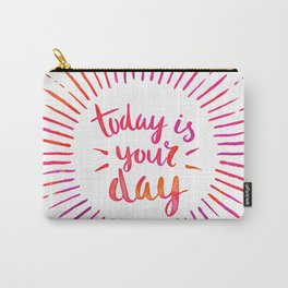 Today is Your Day (PINK) Carry-All Pouch