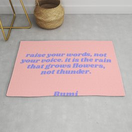 rain grows flowers, not thunder - rumi quote Rug