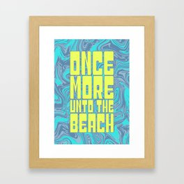 Once More Unto The Beach Framed Art Print