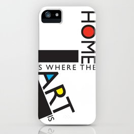 Home is where the art is. iPhone Case