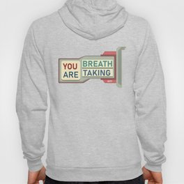 You are breath taking Hoody