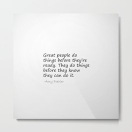 Amy Poehler Quote - Great People Metal Print