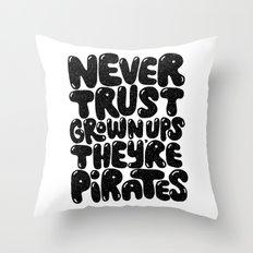 NEVER TRUST GROWN UPS Throw Pillow