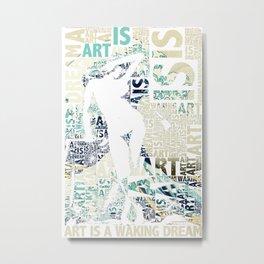 Art Is A Dream Art Student Teacher Metal Print