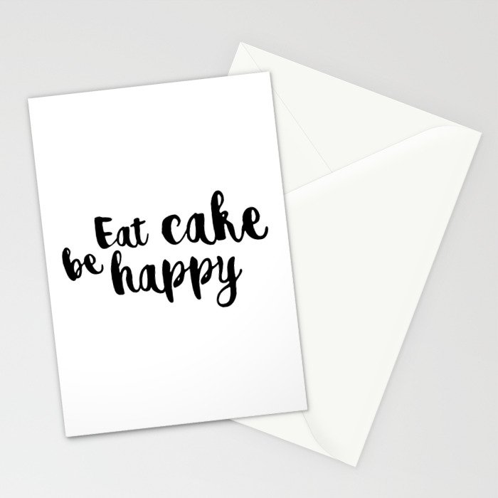 Eat cake be happy Stationery Cards