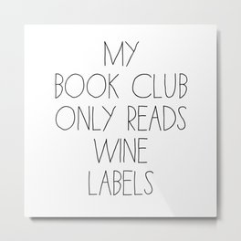 My Book Club only reads Wine Labels Metal Print