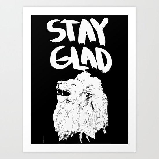 Stay glad Art Print
