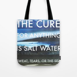 The Cure for Anything is Salt Water - Photo Collage & Quote Tote Bag