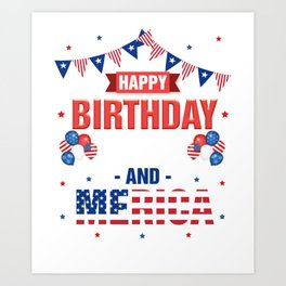 It's My Birthday July 4th American Independence Day Gift Art Print