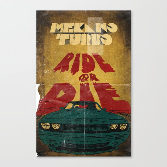 MEKANO TURBO/ride or die poster Canvas Print