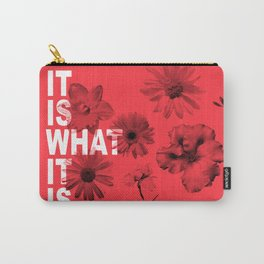 IT IS WHAT IT IS. Carry-All Pouch