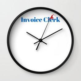 Top Invoice Clerk Wall Clock