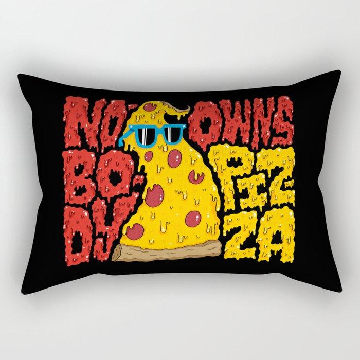Nobody Owns Pizza! Rectangular Pillow