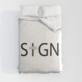 Sign being a sign / One word creative typography design Comforters
