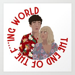 The ENd Of The F***ing World Art Print