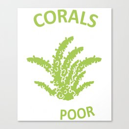 Funny Saltwater Aquarium Shirt Corals Have Made Me Acropora Canvas Print