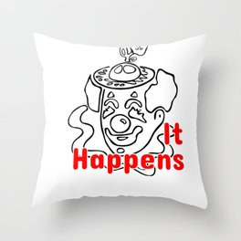 It Happens Throw Pillow