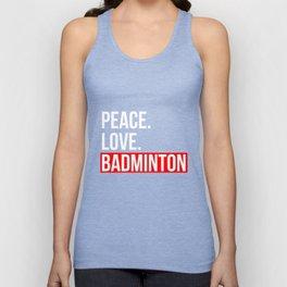 50737376385ab5 Peace Love Badminton Player T-Shirt Badmitton Birdie Gift Unisex Tank Top