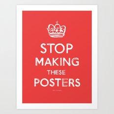 Stop Keep Calm Art Print