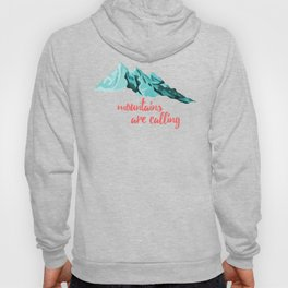 Mountains Are Calling Typography Design Hoody