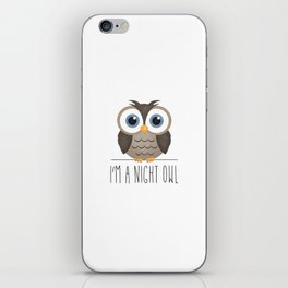I'm A Night Owl iPhone Skin