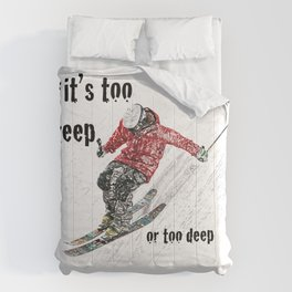 If It's Too Steep Skier Comforters