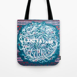 """""""Your Only Limitation is Your Imagination"""" / 41 Fleet St Tote Bag"""