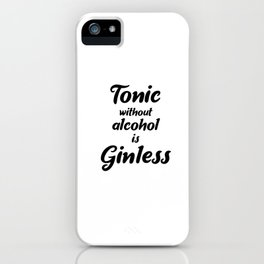 Gin Tonic Matters iPhone Case