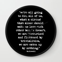 Charles Bukowski Quote Circus Black Wall Clock