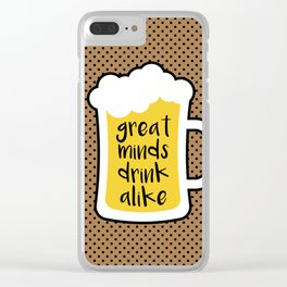 Beer - Great Minds Clear iPhone Case