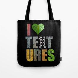 I Love Textures Tote Bag
