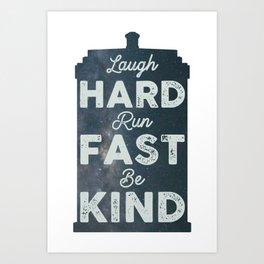 Laugh Hard. Run Fast. Be Kind. Art Print