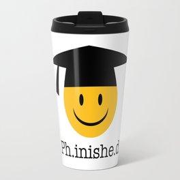Ph.inishe.d ph.d smiley Travel Mug