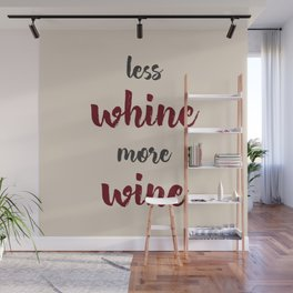 Less whine - more wine! Wall Mural