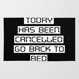 Today has been cancelled, go back to bed (inverted) Rug