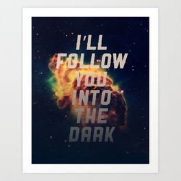 Into the Dark Art Print