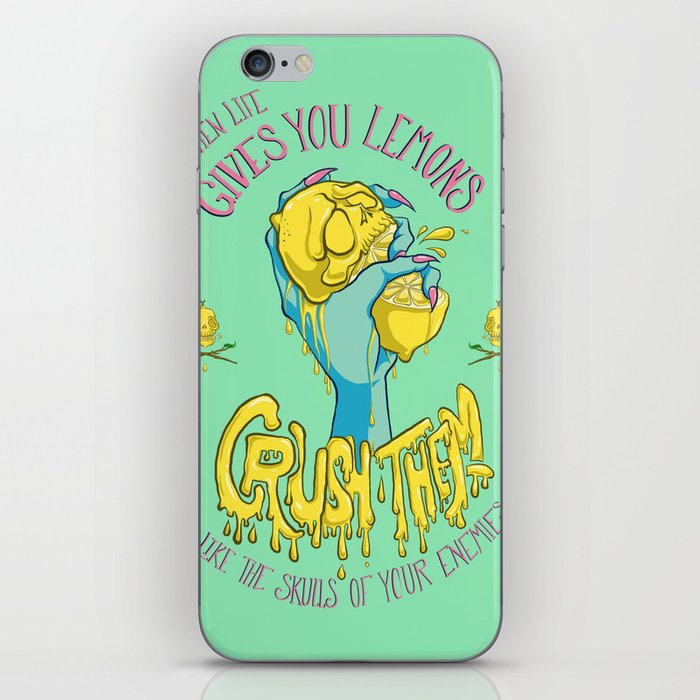 When Life Gives You Lemons, Crush Them iPhone Skin