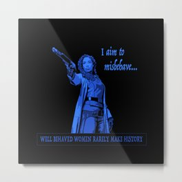 I Aim To Misbehave (Blue) Metal Print
