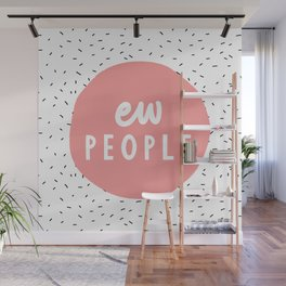 Ew People funny typography wall art home decor in pink Wall Mural