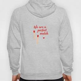 We are a perfect match - Valentine's Day Hoody