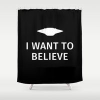 i want to believe Shower Curtains featuring I want to believe by Fabian Bross