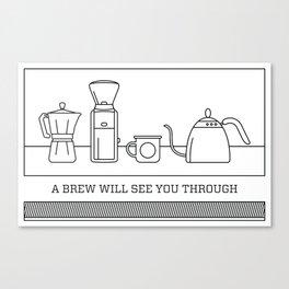 A Brew Will See You Through Poster - Moka Pot Canvas Print