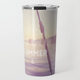 Summer again Travel Mug