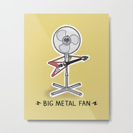 Big Metal Fan Metal Print